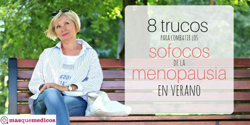8 trucos para combatir los sofocos de la menopausia
