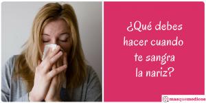 ¿Qué hacer cuando te sangra la nariz?