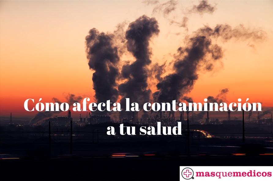 Cómo afecta la contaminación a tu salud