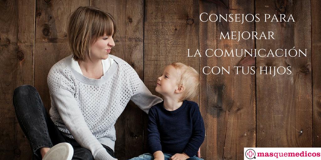 Consejos paramejorar la comunicación con tus hijos