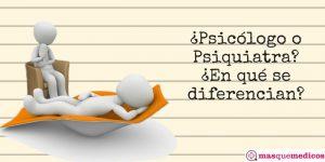 Diferencias entre psiquiatra y psicólogo
