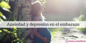 Uso de fármacos para la ansiedad y depresión durante el embarazo