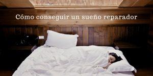 Pautas y rutinas para tener un sueño realmente reparador