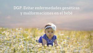 Bebés sanos gracias al Diagnóstico Genético Preimplantacional