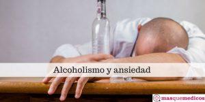 La ansiedad en la adicción al alcohol