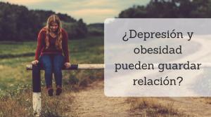 Depresión y obesidad. ¿Existe una relación entre ellas?