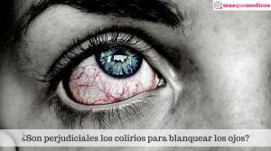 Efectos perjudiciales de los colirios blanqueadores en los ojos