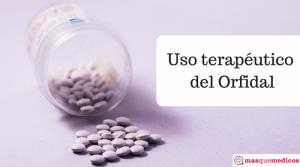 Orfidal y su uso terapéutico