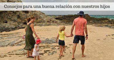 Consejos para una buena relación con nuestros hijos
