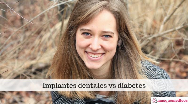 Implantes dentales vs diabetes