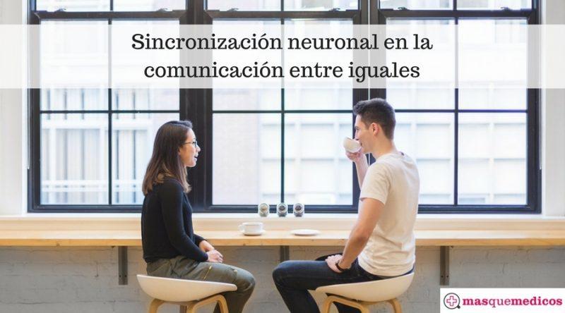 Sincronización neuronal en la comunicación entre iguales