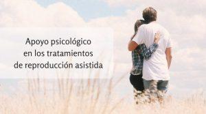 Importancia de la terapia psicológica en los tratamientos de reproducción asistida