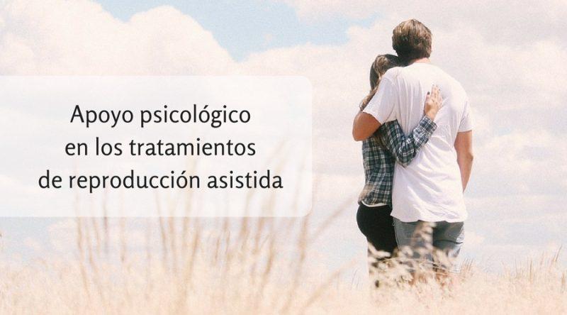 Apoyo psicológico en los tratamientos de reproducción asisitida