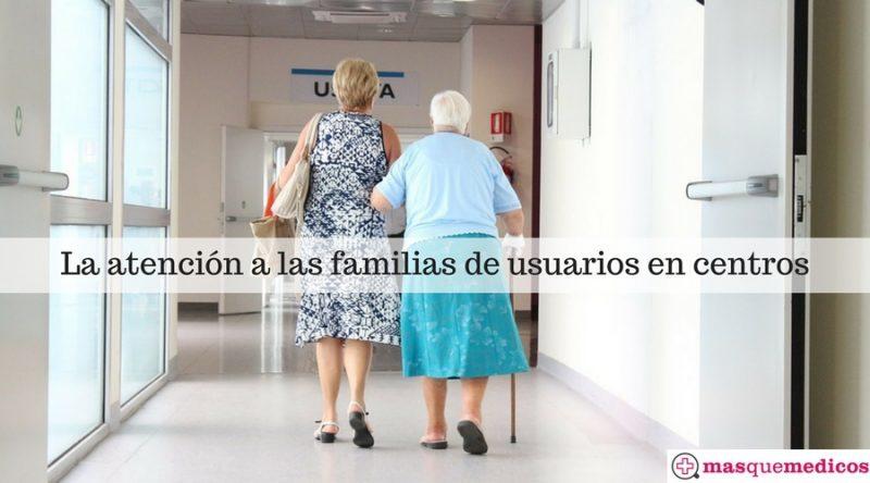 La atención a las familias de usuarios en centros