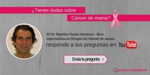 El Dr. Hipólito Durán responde tus dudas sobre cáncer de mama
