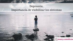 Depresión. Importancia de visibilizar los síntomas