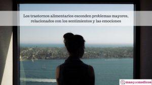Los trastornos alimentarios pueden esconder problemas emocionales
