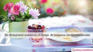 No desayunar aumenta el riesgo de lesiones cardiovasculares