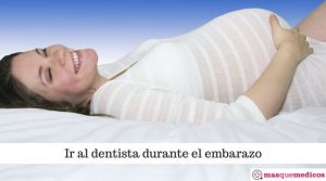 Ir al dentista durante el embarazo