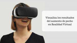 Realidad virtual para previsualizar los resultados de un aumento de pecho