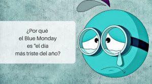 ¿Aceptamos el Blue Monday como el día más triste del año?