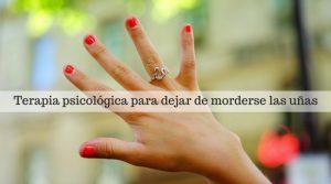 Onicofagia. Terapia psicológica para dejar de morderse las uñas