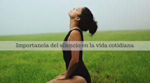 Importancia del silencio en la vida cotidiana