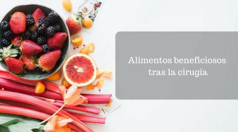 Alimentos beneficiosos tras la cirugía