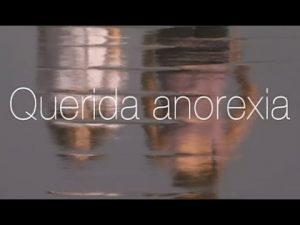 Querida anorexia: Documental para entender mejor sus mecanismos