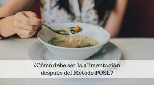 ¿Cómo debe ser la alimentación después del Método POSE?