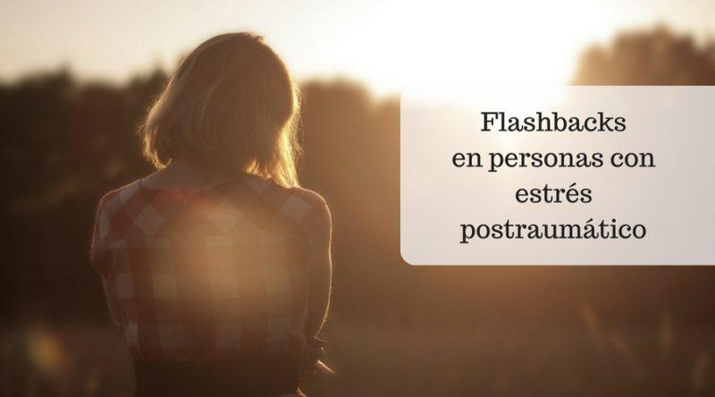 Flashbacks en personas con estrés postraumático