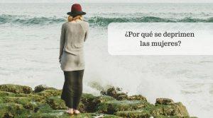 ¿Por qué se deprimen las mujeres?