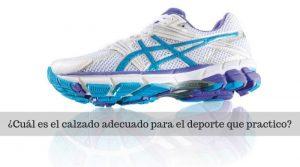 Elige un calzado adecuado según el deporte que practiques