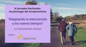 IV Jornadas Nacionales de Psicología del Envejecimiento en Alicante