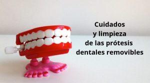 Cuidados y limpieza de las prótesis dentales removibles