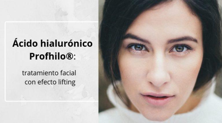 Ácido hialurónico Profhilo®: tratamiento facial con efecto lifting