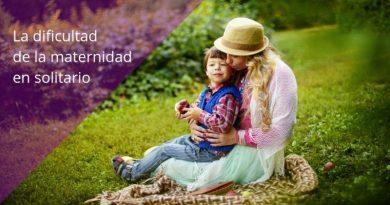 La dificultad de la maternidad en solitario