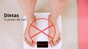 Dietas – Tu primer día 'con'…