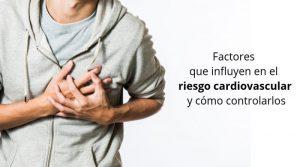Factores que influyen en el riesgo cardiovascular y cómo controlarlos