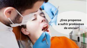 ¿Eres propenso a sufrir problemas de encías?