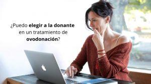 ¿Puedo elegir a la donante en un tratamiento de ovodonación?