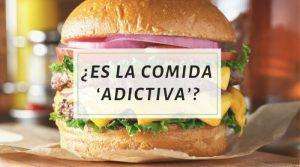 ¿Es la comida 'adictiva'?