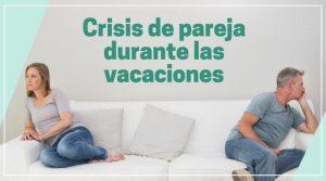 Crisis de pareja durante las vacaciones