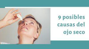 9 posibles causas del ojo seco