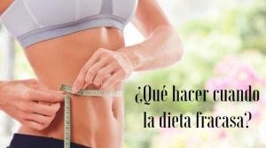 ¿Qué hacer cuando la dieta fracasa?