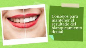 Consejos para mantener el resultado del blanqueamiento dental
