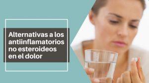 Algunas alternativas a los antiinflamatorios no esteroideos en el dolor