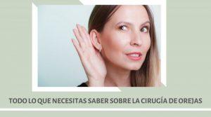 Todo lo que necesitas saber sobre la cirugía de orejas