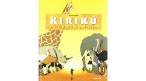 Kirikú y las bestias salvajes. Una película cargada de valores positivos