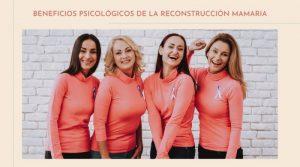 Beneficios psicológicos de la reconstrucción mamaria